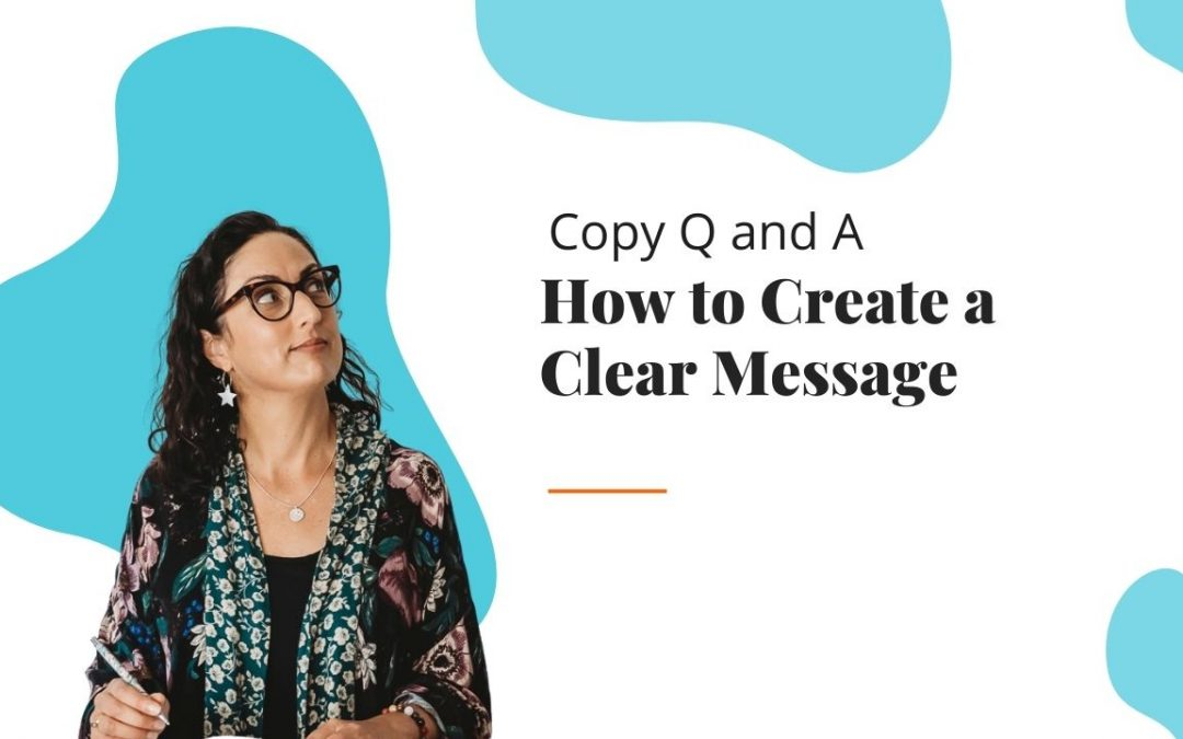 Copy Q&A 2: How to Create a Clear Message