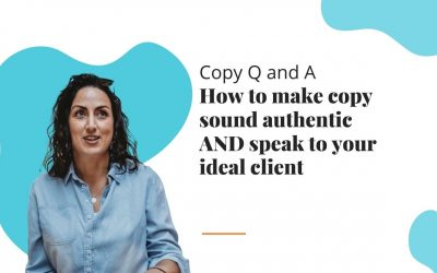 Copy Q&A #5: How to make copy sound authentic AND speak to your ideal client