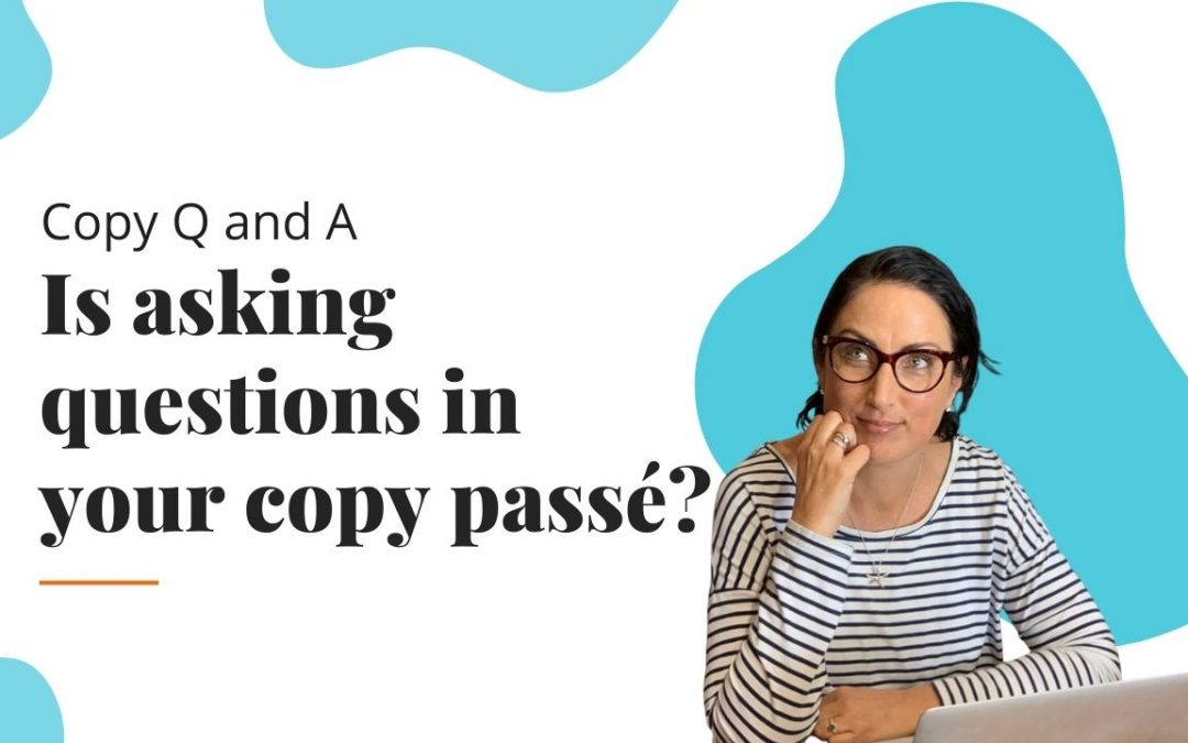 Is asking questions in your copy passé